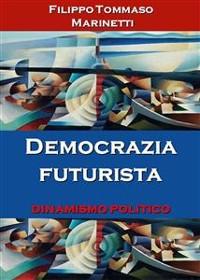 Cover Democrazia futurista: dinamismo politico