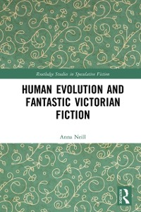 Cover Human Evolution and Fantastic Victorian Fiction