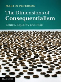 Cover The Dimensions of Consequentialism
