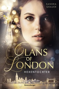 Cover Clans of London, Band 1: Hexentochter