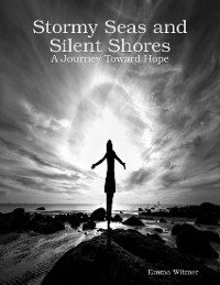 Cover Stormy Seas and Silent Shores: A Journey Toward Hope