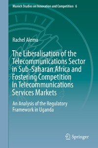Cover The Liberalisation of the Telecommunications Sector in Sub-Saharan Africa and Fostering Competition in Telecommunications Services Markets