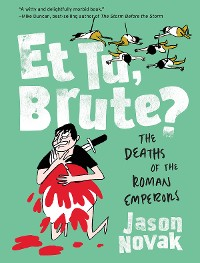 Cover Et Tu, Brute?: The Deaths of the Roman Emperors