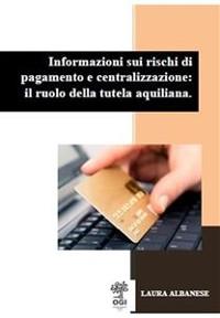 Cover Informazioni sui rischi di pagamento e centralizzazione: il ruolo della tutela aquiliana