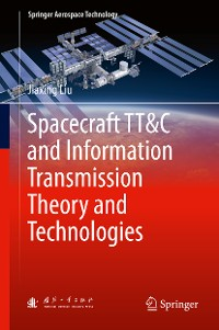 Cover Spacecraft TT&C and Information Transmission Theory and Technologies