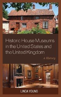 Cover Historic House Museums in the United States and the United Kingdom