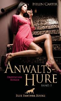 Cover Anwaltshure Band 5 | Erotischer Roman