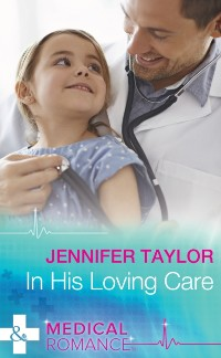 Cover In His Loving Care (Mills & Boon Medical) (Bachelor Dads, Book 5)