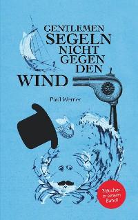 Cover Gentlemen segeln nicht gegen den Wind