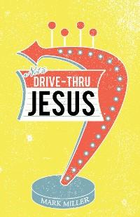 Cover Drive-Thru Jesus