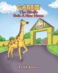 Cover Gabbie The Giraffe Gets A New Home