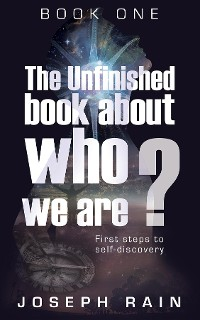 Cover The Unfinished Book About Who We Are: Book One