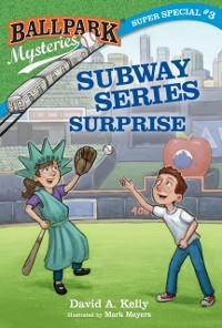 Cover Ballpark Mysteries Super Special #3: Subway Series Surprise