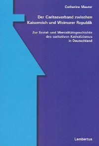Cover Der Caritasverband zwischen Kaiserreich und Weimarer Republik
