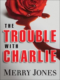Cover The Trouble With Charlie