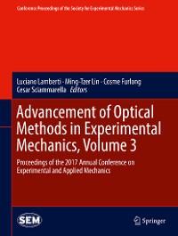 Cover Advancement of Optical Methods in Experimental Mechanics, Volume 3