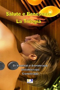 Cover Salute e Benessere - La Trilogia