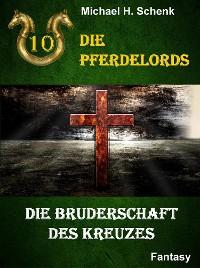 Cover Die Pferdelords 10 - Die Bruderschaft des Kreuzes