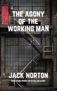 Cover The Agony Of The Working Man
