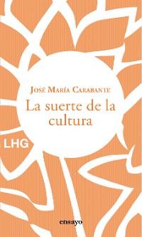 Cover La suerte de la cultura
