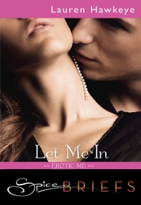 Cover Let Me In (Mills & Boon Spice Briefs)