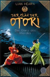 Cover Der Clan der Otori. Der Glanz des Mondes