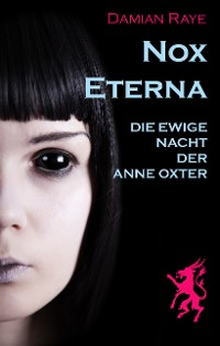 Cover Nox Eterna – die ewige Nacht der Anne Oxter