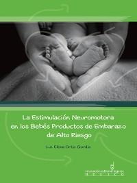 Cover La Estimulación Neuromotora en los Bebés Productos de Embarazo de Alto Riesgo