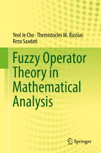 Cover Fuzzy Operator Theory in Mathematical Analysis