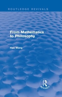 Cover From Mathematics to Philosophy (Routledge Revivals)
