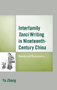 Cover Interfamily Tanci Writing in Nineteenth-Century China