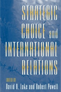 Cover Strategic Choice and International Relations