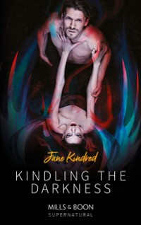 Cover Kindling The Darkness (Mills & Boon Supernatural)