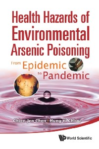 Cover Health Hazards Of Environmental Arsenic Poisoning: From Epidemic To Pandemic