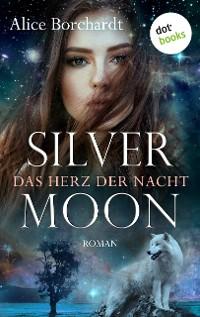 Cover Silver Moon - Das Herz der Nacht: Erster Roman