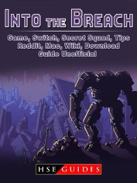 Cover Into The Breach Game, Switch, Secret Squad, Tips, Reddit, Mac, Wiki, Download, Guide Unofficial