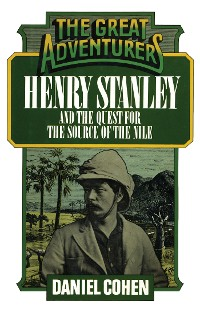 Cover Henry Stanley and the Quest for the Source of the Nile