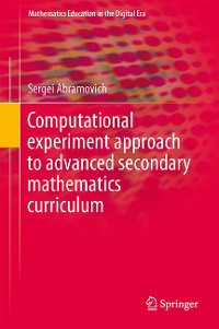 Cover Computational Experiment Approach to Advanced Secondary Mathematics Curriculum