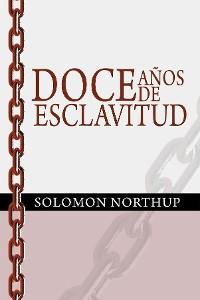 Cover Doce Años de Esclavitud / Twelve Years a Slave (Spanish Edition)