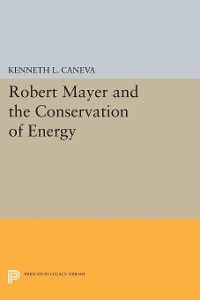 Cover Robert Mayer and the Conservation of Energy