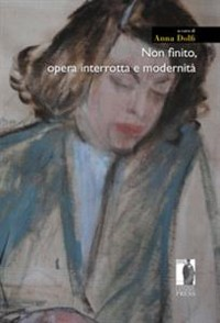 Cover Non finito, opera interrotta e modernità