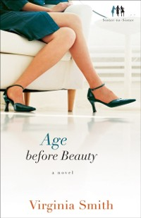 Cover Age before Beauty (Sister-to-Sister Book #2)