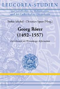 Cover Georg Rörer (1492–1557)