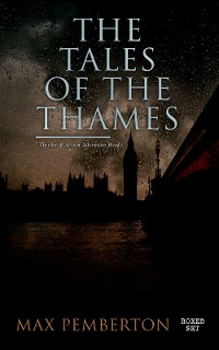 Cover The Tales of the Thames (Thriller & Action Adventure Books - Boxed Set)