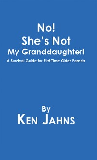 Cover No! She's Not My Granddaughter!