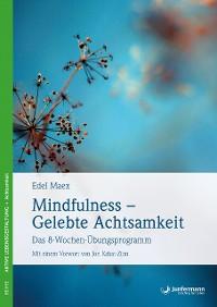 Cover Mindfulness – Gelebte Achtsamkeit