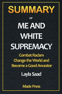 Cover Summary of Me and White Supremacy