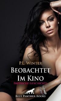 Cover Beobachtet - Im Kino | Erotische Geschichte