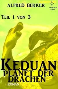 Cover Keduan - Planet der Drachen, Teil 1 von 3