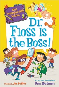 Cover My Weirder-est School #3: Dr. Floss Is the Boss!
